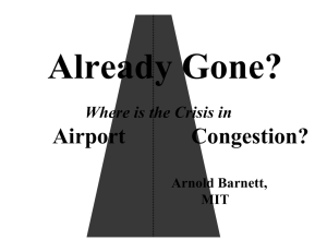Already Gone? Airport Congestion? Where is the Crisis in