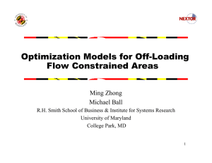 Optimization Models for Off-Loading Flow Constrained Areas Ming Zhong Michael Ball