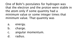 One of Bohr's postulates for hydrogen was