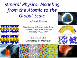 Mineral Physics: Modeling from the Atomic to the Global Scale A Short Course