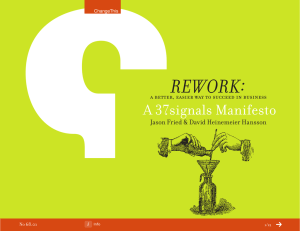 REWORK:  A 37signals Manifesto Jason Fried & David Heinemeier Hansson