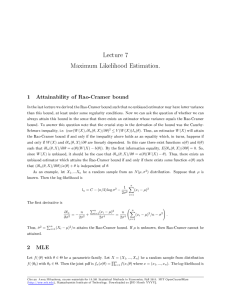 Lecture 7 Maximum Likelihood Estimation. 1 Attainability of Rao-Cramer bound