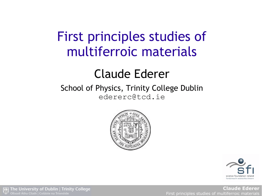 First principles studies of multiferroic materials Claude Ederer