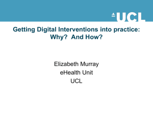 Getting Digital Interventions into practice: Why?  And How?  Elizabeth Murray
