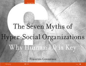The Seven Myths of Hyper-Social Organizations Why Human 1.0 is Key Francois Gossieaux