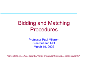 Bidding and Matching Procedures Professor Paul Milgrom Stanford and MIT