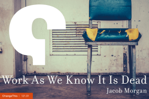 Work As We Know It Is Dead Jacob Morgan  |