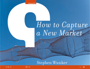 How to Capture a New Market Stephen Wunker