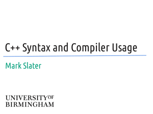 C++ Syntax and Compiler Usage Mark Slater