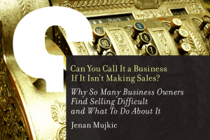 Can You Call It a Business If It Isn't Making Sales?