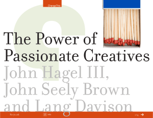 The Power of Passionate Creatives John Hagel III, John Seely Brown