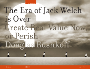 The Era of Jack Welch is Over Create Real Value Now, or Perish