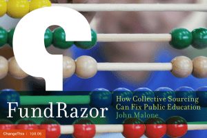 FundRazor How Collective Sourcing Can Fix Public Education John Malone