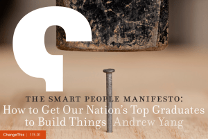 the smart people manifesto:  How to Get Our Nation's Top Graduates