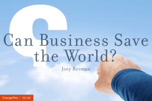 Can Business Save the World? Joey Reiman