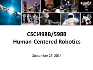 CSCI498B/598B Human-Centered Robotics September 29, 2014