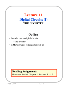 Lecture 11 Digital Circuits (I) Outline THE INVERTER