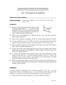 MASSACHUSETTS INSTITUTE OF TECHNOLOGY 6.013 – Electromagnetics and Applications