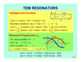 TEM RESONATORS Voltages and Currents: