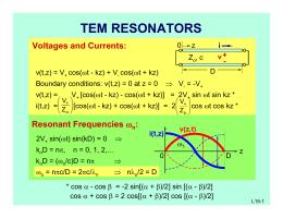 TEM RESONATORS Voltages and Currents:
