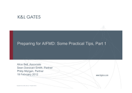 Preparing for AIFMD: Some Practical Tips, Part 1 Alice Bell, Associate