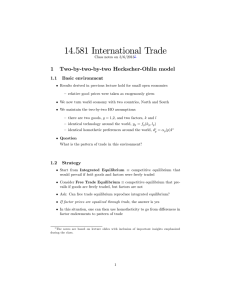 14.581 International Trade 1 Two-by-two-by-two Heckscher-Ohlin model 1.1