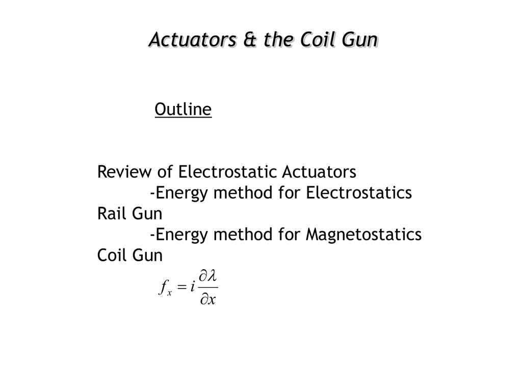 Actuators & the Coil Gun