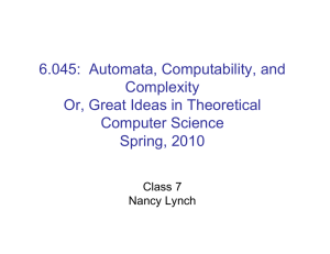 6.045:  Automata, Computability, and Complexity Or, Great Ideas in Theoretical Computer Science