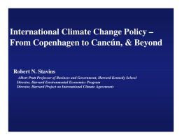 ú International Climate Change Policy – From Copenhagen to Canc n, & Beyond