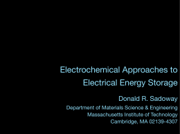 Electrochemical Approaches to Electrical Energy Storage Donald R. Sadoway