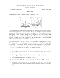 MASSACHUSETTS INSTITUTE OF TECHNOLOGY Physics Department 8.044 Statistical Physics I Spring Term 2003