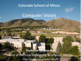Computer Vision Colorado School of Mines Professor William Hoff