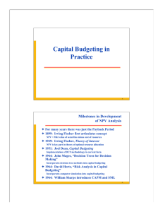 Capital Budgeting in Practice Milestones in Development of NPV Analysis