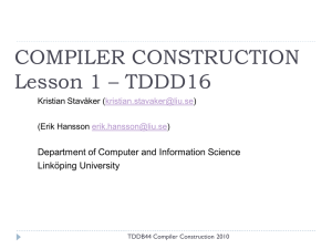 COMPILER CONSTRUCTION Lesson 1 – TDDD16 Department of Computer and Information Science