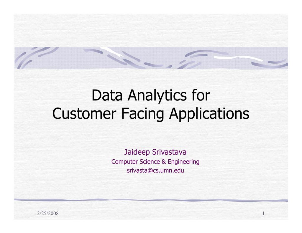Data Analytics for Customer Facing Applications Jaideep