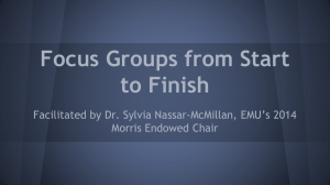 Focus Groups from Start to Finish Morris Endowed Chair
