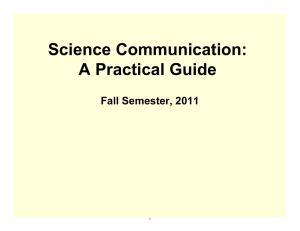 Science Communication: A Practical Guide Fall Semester, 2011 1