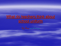What do teachers think about school uniform By Demi and Harvey