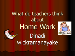 Home Work Dinadi wickramanayake What do teachers think