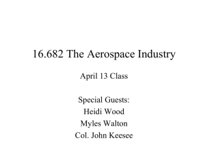 16.682 The Aerospace Industry April 13 Class Special Guests: Heidi Wood