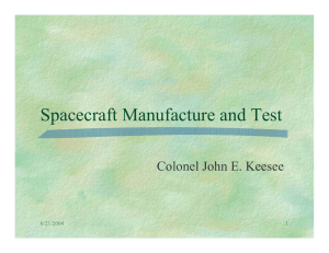Spacecraft Manufacture and Test Colonel John E. Keesee 6/21/2004 1