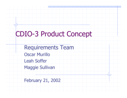 CDIO-3 Product Concept Requirements Team Oscar Murillo Leah Soffer