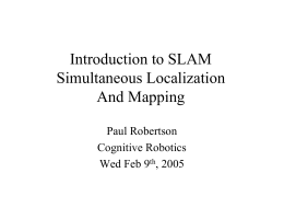 Introduction to SLAM Simultaneous Localization And Mapping Paul Robertson