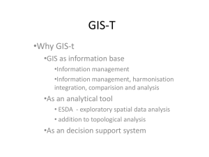 GIS-T •Why GIS-t •GIS as information base •As an analytical tool