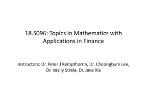 18.S096: Topics in Mathematics with Applications in Finance