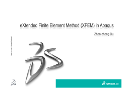 eXtended Finite Element Method (XFEM) in Abaqus Zhen-zhong Du g |