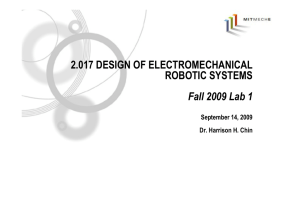 2.017 DESIGN OF ELECTROMECHANICAL ROBOTIC SYSTEMS Fall 2009 Lab 1 September 14, 2009