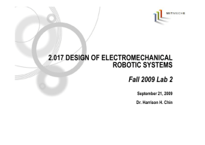 2.017 DESIGN OF ELECTROMECHANICAL ROBOTIC SYSTEMS Fall 2009 Lab 2 September 21, 2009