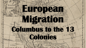 European Migration Columbus to the 13 Colonies