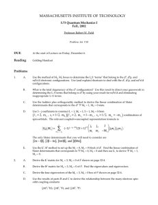 MASSACHUSETTS INSTITUTE OF TECHNOLOGY 5.73 Quantum Mechanics I Fall, 2002 DUE